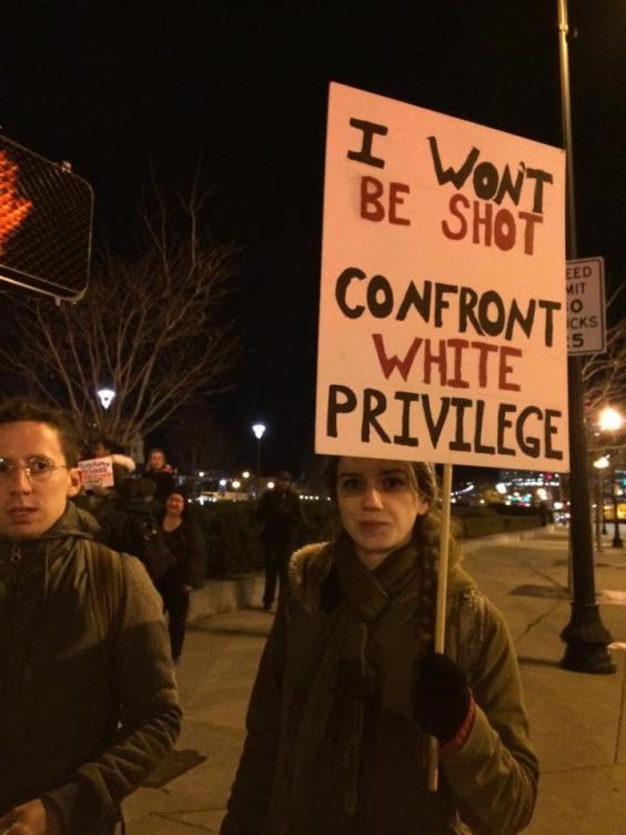 I won't be shot. Confront White Privilege